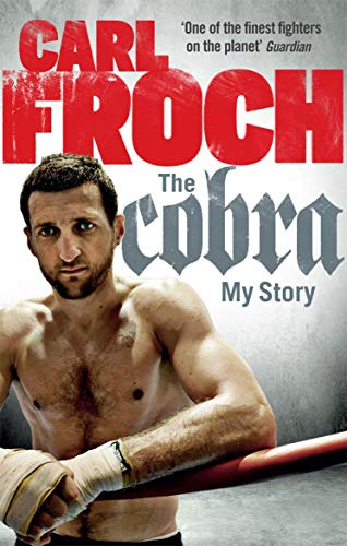 The Cobra By Carl Froch