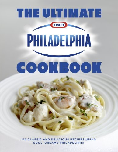The Ultimate Philadelphia Cookbook By Philidelphia