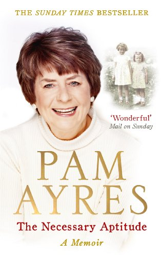 The Necessary Aptitude: A Memoir by Pam Ayres