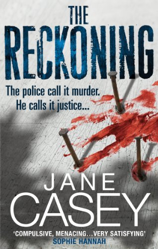 The Reckoning: (Maeve Kerrigan 2) By Jane Casey