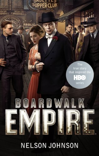 Boardwalk Empire: The Birth, High Times and the Corruption of Atlantic City by Nelson Johnson