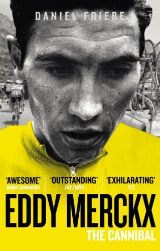 Eddy Merckx: The Cannibal von Daniel Friebe
