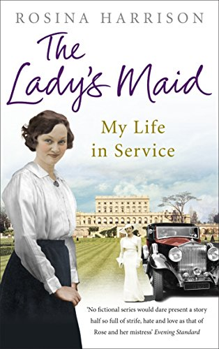 The Lady's Maid: My Life in Service by Rosina Harrison