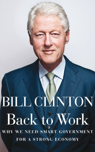 Back to Work By President Bill Clinton