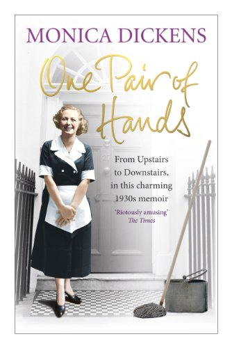 One Pair of Hands: From Upstairs to Downstairs, in This Charming 1930s Memoir by Monica Dickens