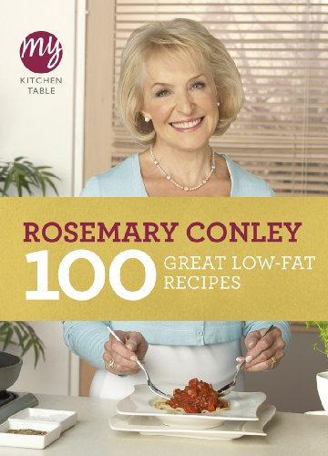 My Kitchen Table: 100 Great Low-Fat Recipes by Rosemary Conley
