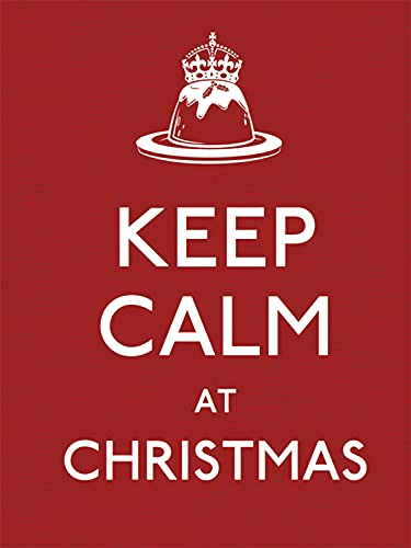 Keep Calm at Christmas By Anonymous