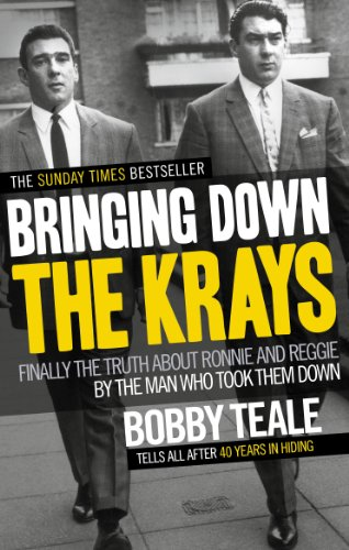 Bringing Down The Krays By Bobby Teale