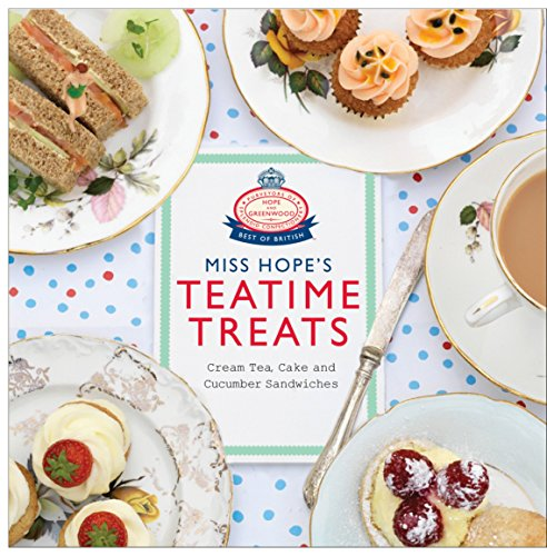 Miss Hope's Teatime Treats By Hope and Greenwood