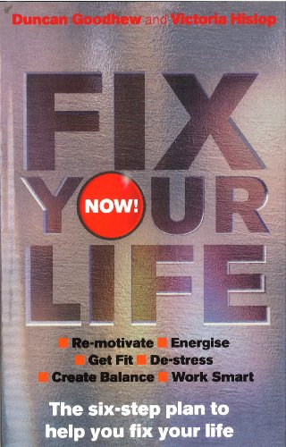 Fix Your Life - Now! By Duncan Goodhew