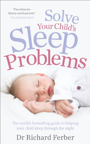 Solve Your Child's Sleep Problems By M.D. Richard Ferber