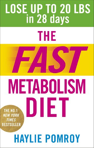 The Fast Metabolism Diet: Lose Up to 20 Pounds in 28 Days: Eat More Food & Lose More Weight By Haylie Pomroy