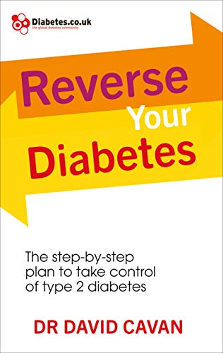 Reverse Your Diabetes: The Step-by-Step Plan to Take Control of Type 2 Diabetes By Dr. David Cavan