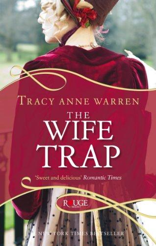 The Wife Trap: A Rouge Regency Romance By Tracy Anne Warren