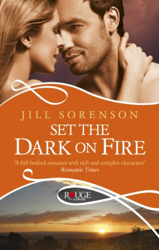 Set the Dark on Fire: A Rouge Romantic Suspense By Jill Sorenson