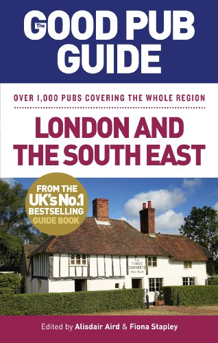 The Good Pub Guide: London and the South East By Alisdair Aird