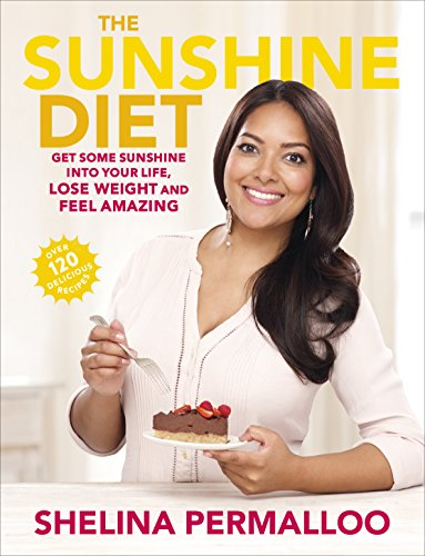 The Sunshine Diet By Shelina Permalloo