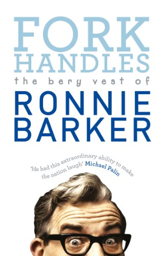 Fork Handles: The Bery Vest of Ronnie Barker: Volume one by Ronnie Barker