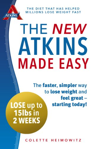 The New Atkins Made Easy: The faster, simpler way to lose weight and feel great – starting today! By Colette Heimowitz