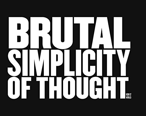 Brutal Simplicity of Thought By Lord Saatchi