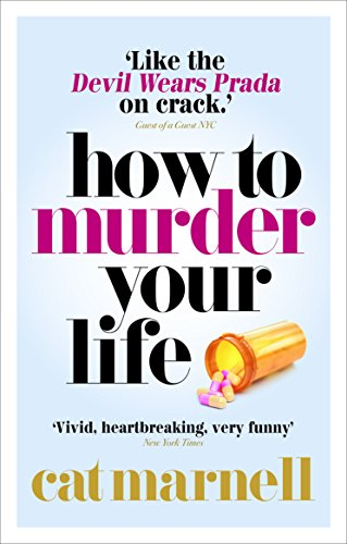 How to Murder Your Life von Cat Marnell