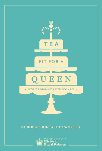 Tea Fit for a Queen By Historic Royal Palaces Enterprises Limited