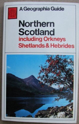 Northern Scotland including Orkneys, Shetlands & Hebrides. By H O Wade