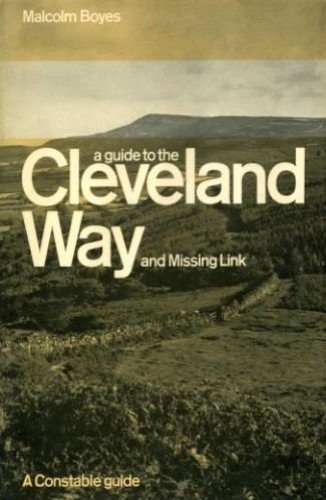 Guide to the Cleveland Way and Missing Link ([A Constable guide]) By Malcolm Boyes