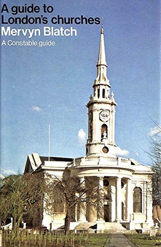 A Guide to London's Churches By Mervyn Blatch