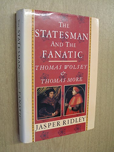 Statesman and the Fanatic By Jasper Ridley