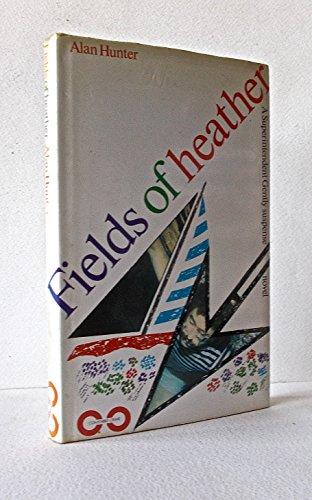 Fields of Heather By Mr. Alan Hunter