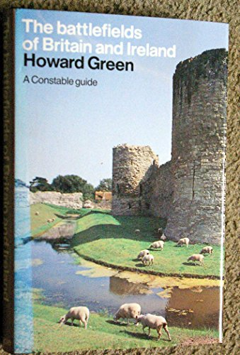 Guide to the Battlefields of Britain and Ireland By Howard Green