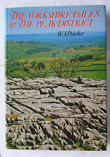 The Yorkshire Dales and the Peak District By William Arthur Poucher