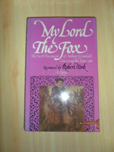 My Lord, the Fox By Robert York