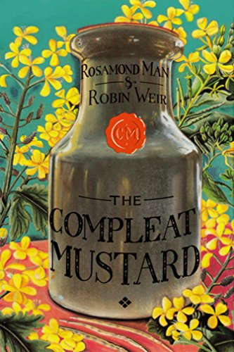 The Compleat Mustard By Rosamond Man