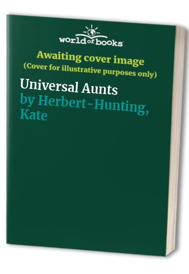 Universal Aunts By Kate Herbert-Hunting