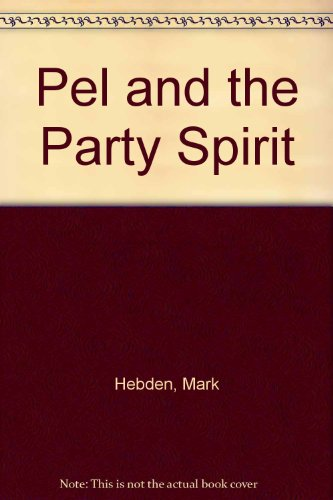 Pel and the Party Spirit By Mark Hebden