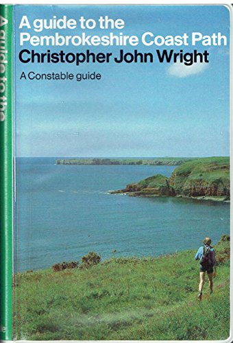 A Guide to the Pembrokeshire Coast Path By Christopher John Wright