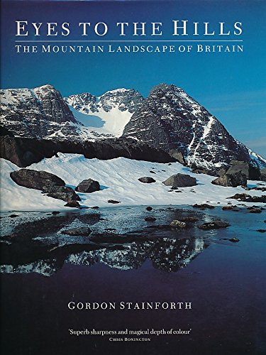 Eyes to the Hills: Mountain Landscape of Britain by Gordon Stainforth