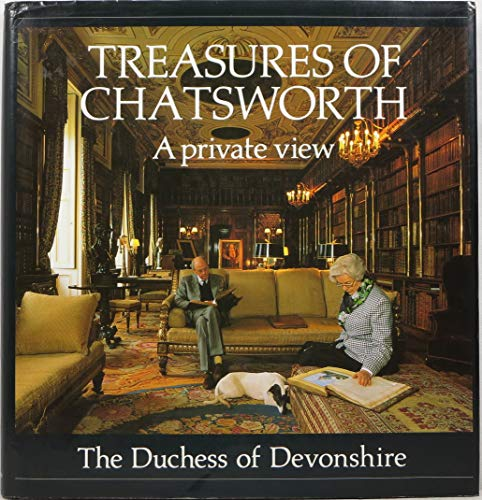 Treasures of Chatsworth: A Private View By The Duchess of Devonshire