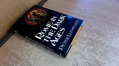 Rome in the Dark Ages By Peter Llewellyn