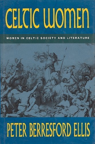 Celtic Women By Peter Berresford Ellis