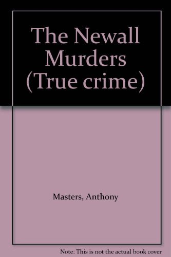 The Newall Murders By Anthony Masters