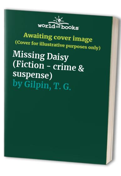 Missing Daisy By T.G. Gilpin