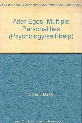 Alter Egos: Multiple Personalities By David Cohen