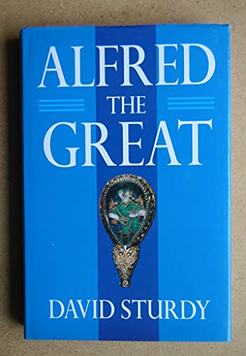 Alfred the Great By David Sturdy