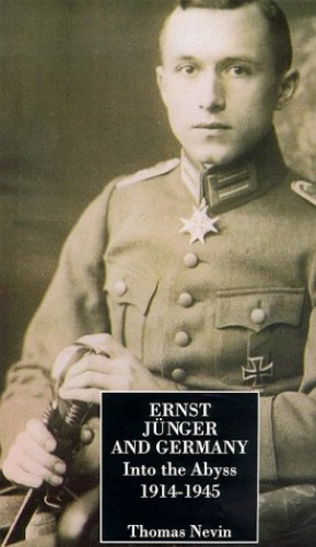 Ernst Junger and Germany By Thomas R. Nevin