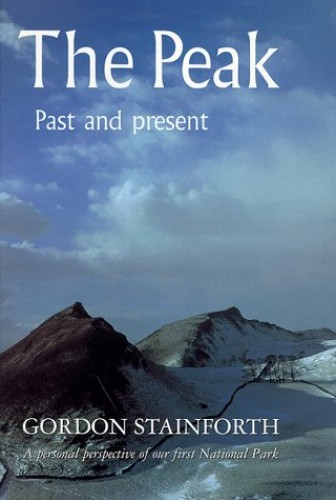 The Peak: Past and Present by Gordon Stainforth