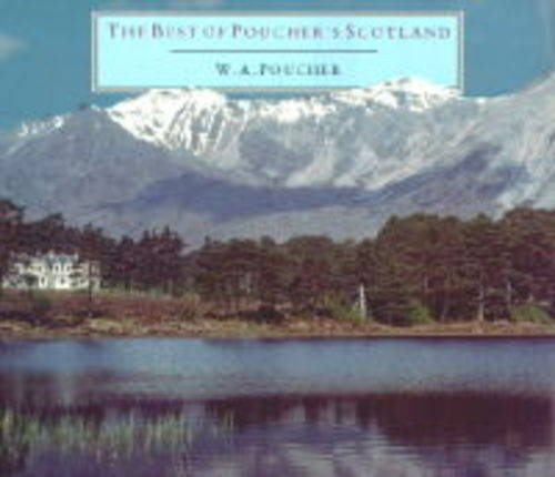 The Best Of Poucher's Scotland (Photography) By Walter A. Poucher