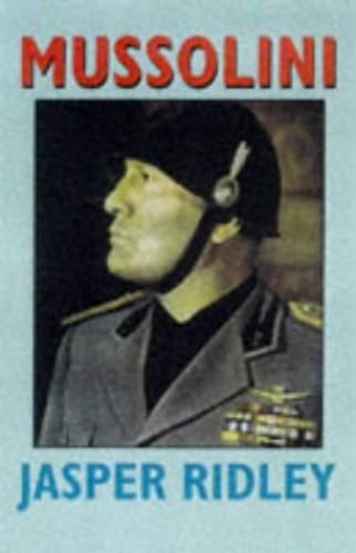Mussolini By Jasper Ridley